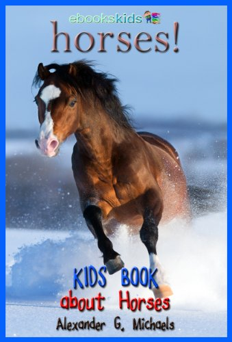 Arabian Horse Breeds - Horses! A Kids Book About Horses - Fun Facts & Amazing Pictures About the Arabian Horse, Quarter Horse, Miniature Horse & More (eBooks Kids Nature 3)