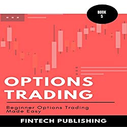 Options Trading: Beginner Options Trading Made Easy