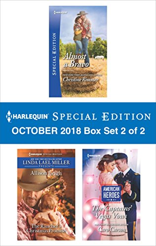 Harlequin Special Edition October 2018 - Box Set 2 of 2: Almost a Bravo\The Rancher's Christmas Promise\The Captains' Vegas Vows (The Bravos of Valentine Bay)