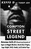 COMPTON STREET LEGEND: Notorious Keffe D's
