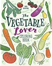 The Vegetable Lover Coloring Book: A Collection of Favorite Varieties