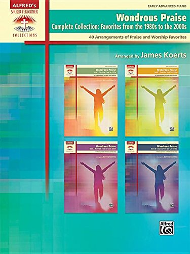 Wondrous Praise, Complete Collection -- Favorites from the 1980s to the 2000s: 40 Arrangements of Praise and Worship Favorites, Comb Bound Book (Sacred Performer Collections)