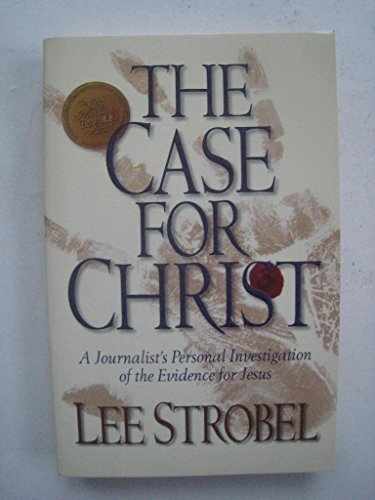 The Case for Christ: A Journalist's Personal Investigation of the Evidence of Jesus
