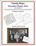 Family Maps of Wyandot County, Ohio, Deluxe Edition : With Homesteads, Roads, Waterways, Towns, Cemeteries, Railroads, and More, Boyd, Gregory A., 1420312774