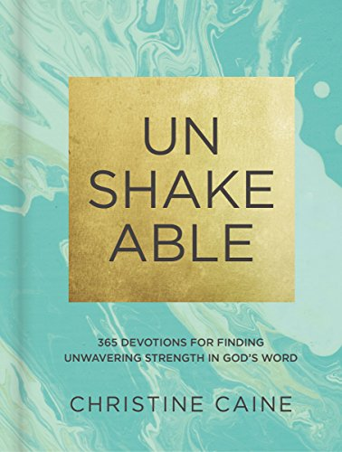 Unshakeable: 365 Devotions for Finding Unwavering Strength i