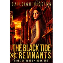 The Black Tide: Remnants (Tides of Blood - A Post-Apocalyptic Thriller Book 1)
