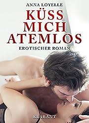 Küss mich atemlos! Erotischer Roman