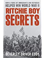 Ritchie Boy Secrets: How a Force of Immigrants and Refugees Helped Win World War II