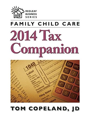 Family Child Care 2014 Tax Companion (Redleaf Business Series)