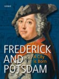 Frederick and Potsdam : A City Is Born, , 3777458414