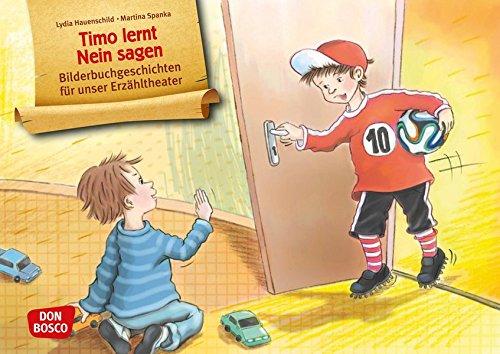 Timo lernt Nein sagen: Bilderbuchgeschichten für unser Erzähltheater. Entdecken. Erzählen. Begreifen. Kamishibai BIldkartenset.
