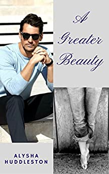 A Greater Beauty (Greater Together Book 1) by [Huddleston, Alysha]
