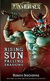 Tannhauser: Rising Sun, Falling Shadows, Robert Jeschonek, 1616611804