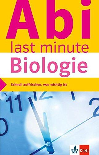 Klett Abi last minute Biologie: Optimale Prüfungsvorbereitung