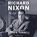 Richard Nixon: The Life Audiobook by John A. Farrell Narrated by Dan Woren