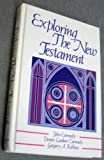 Exploring the New Testament, Carmody, John T. and Carmody, Denise L., 013297276X