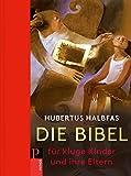 Die Bibel. Für kluge Kinder und ihre Eltern