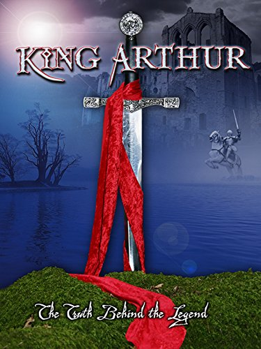King Arthur: The Truth Behind the Legend (King Arthur Legend Of The Sword 2017)