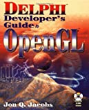 Delphi Developer's Guide to Open Gl, Jon Jacobs, 1556226578