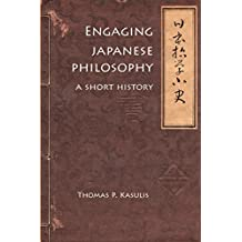 Engaging Japanese Philosophy  A Short History