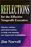 Reflections for the Effective Nonprofit Executive, Jim Norvell, 0595208746