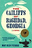 The Cailiffs of Baghdad, Georgia, Mary Helen Stefaniak, 0393341135