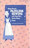 Mother Pletsch's Painless Sewing with Pretty Pati's Perfect Pattern Primer, Palmer, Pati and Pletsch, Susan, 0935278001