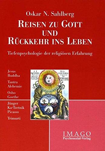 Reise zu Gott und Rückkehr ins Leben: Tiefenpsychologie der religiösen Erfahrung (Imago)