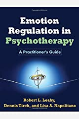 Emotion Regulation in Psychotherapy: A Practitioner's Guide Paperback