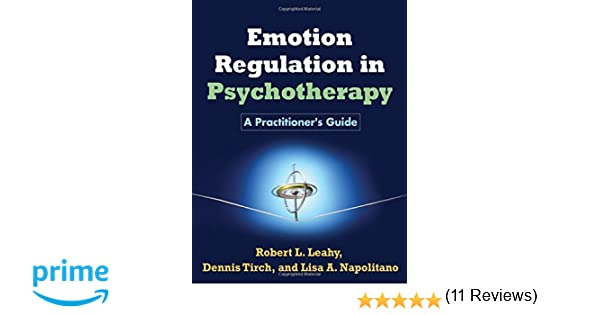 Emotion Regulation in Psychotherapy: A Practitioner's Guide ...