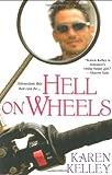 Hell on Wheels, Karen Kelley, 0758211716