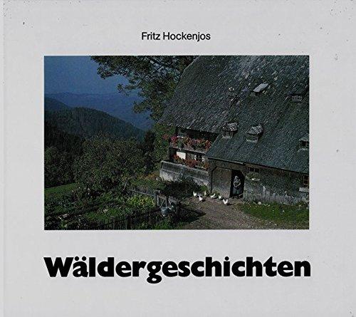 Wäldergeschichten. Aus dem Herrgottswinkel des Schwarzwaldes.