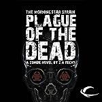 Plague of the Dead: The Morningstar Strain, Book 1 | Z. A. Recht