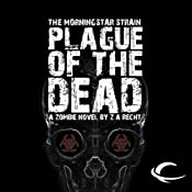Plague of the Dead: The Morningstar Strain, Book 1 | Z. A. Recht