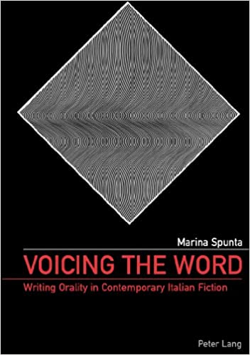 Voicing the Word: Writing Orality in Contemporary Italian