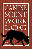 Canine Scent Work Log, Lisa Preston, 1577790960