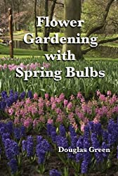 Flower Gardening with Spring Bulbs (English Edition)
