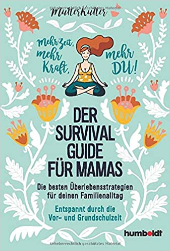 Der Survival-Guide für Mamas