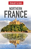 Northern France Insight Guide, Insight Guides, 9812823646