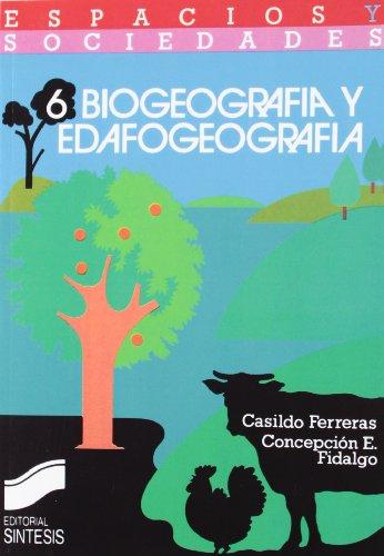 Biogeografía y edafogeografía: 6 (Espacios y sociedades) C. Ferreras Chasco