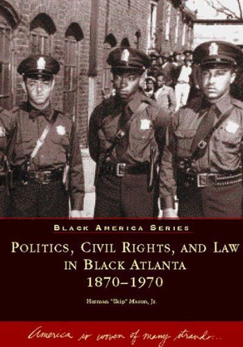 Politics, Civil Rights, and Law in Black Atlanta (Black America) pdf
