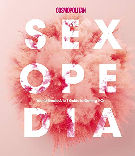 Cosmopolitan Sexopedia: Your Ultimate A to Z Guide to Getting it On (English Edition)