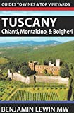 img - for Wines of Tuscany: Chianti Classico, Montalcino, and Bolgheri (Guides to Wines and Top Vineyards) book / textbook / text book