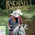 The Girl and the Ghost-Grey Mare | Rachael Treasure