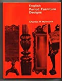 English Period Furniture Designs, Charles Harold Hayward, 0668019123