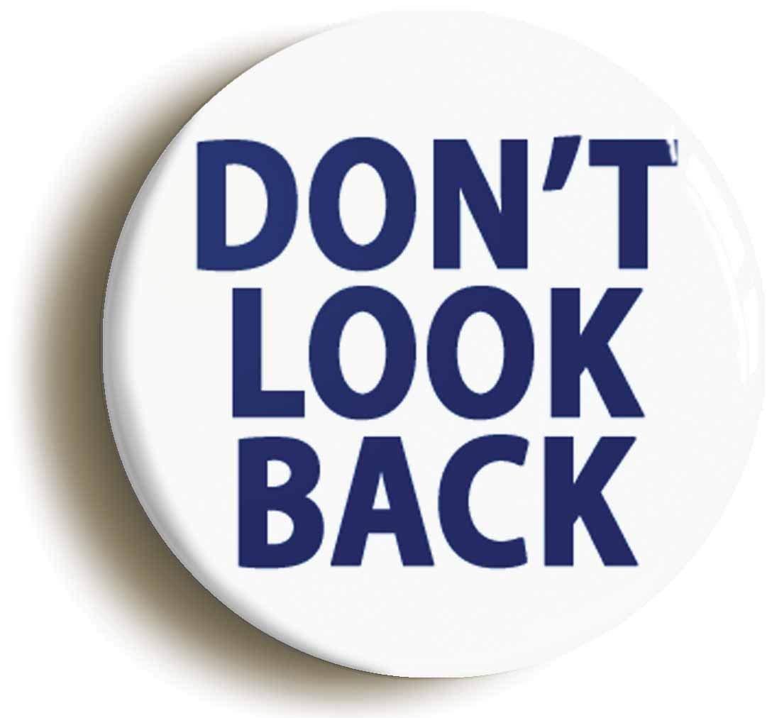【訳あり】 Dont Look Look Backボタンピン(サイズは1インチ直径 Dont B06XWMLM35 B06XWMLM35, プティフラン:891a346a --- mcrisartesanato.com.br