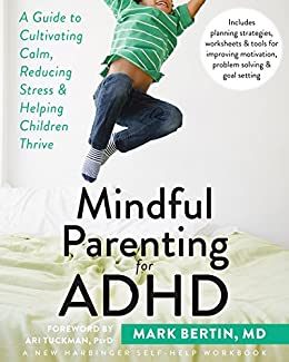 Mindful Parenting for ADHD: A Guide to Cultivating Calm, Reducing Stress, and Helping Children Thrive (A New Harbinger Self-Help Workbook)  - Popular Autism Related Book
