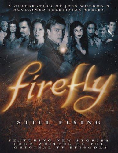 Firefly-Still Flying-A Celebration of Joss Whedon