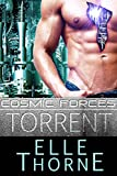 Torrent (Cosmic Forces Book 1)