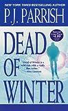 Dead of Winter, P. J. Parrish, 0786025336